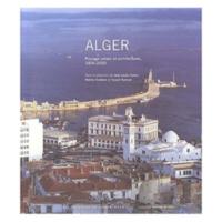 Alger, Paysage urbain et architecture, 1800-2000