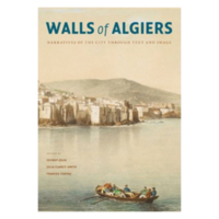 Walls of Algiers. Narratives of the City through Text an Image